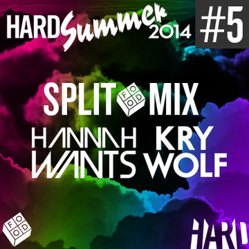 2014-06-17 - Hannah Wants & Kry Wolf - HARD Summer 2014 Mixtape 5.jpg