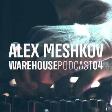 2014-08-19 - Alex Meshkov - Warehouse Podcast 04.jpg