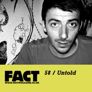 2009-06-18 - Untold - FACT Mix 58.jpg