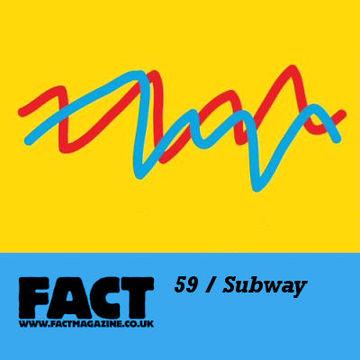 2009-06-22 - Subway - FACT Mix 59.jpg