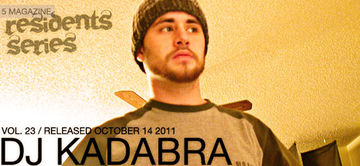 2011-10-14 - DJ Kadabra - 5 Magazine Residents Series Vol.23.jpg