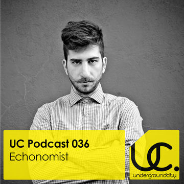 2013-10-27 - Echonomist - Underground City Podcast 036.jpg