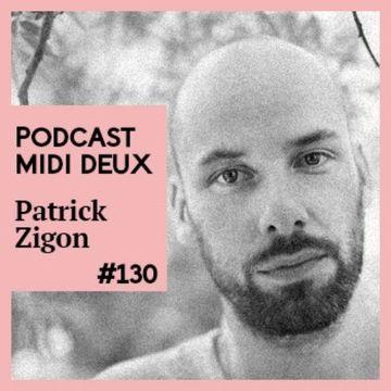 2014-07-21 - Patrick Zigon - Midi Deux Podcast 130.jpg