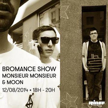 2014-08-12 - Monsieur Monsieur, Moon - Bromance & Friends, Rinse FM France.jpg