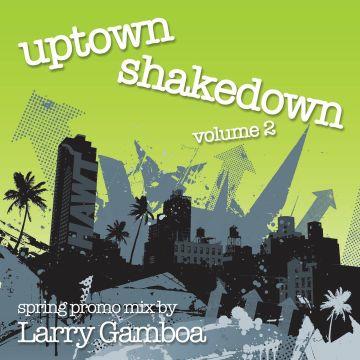 2011-05 - Larry Gamboa - Uptown Shakedown 2 (Promo Mix).jpg