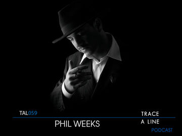 2011-10-13 - Phil Weeks - Trace A Line Podcast (TAL059).jpg