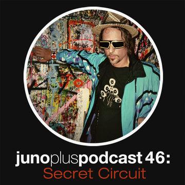 2012-10-24 - Secret Circuit - Juno Plus Podcast 46.jpg