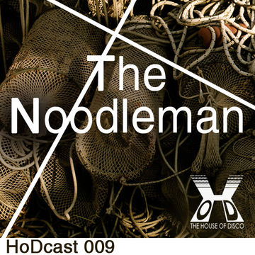 2011-02-28 - The Noodleman - House Of Disco Guestmix.jpg