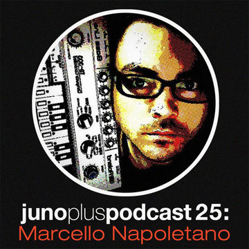 2012-01-04 - Marcello Napoletano - Juno Plus Podcast 25.jpg