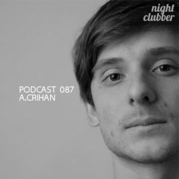 2013-02-25 - a.crihan - Nightclubber.ro Podcast 087.jpg