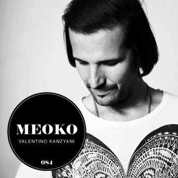 2013-06-13 - Valentino Kanzyani - Meoko Podcast 084.jpg