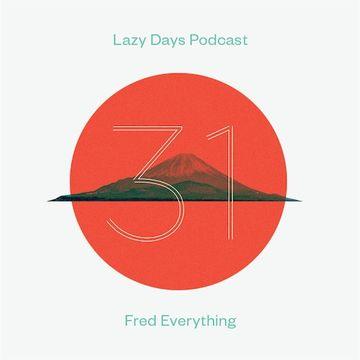 2012-12-18 - Fred Everything - Lazy Days Podcast 31.jpg