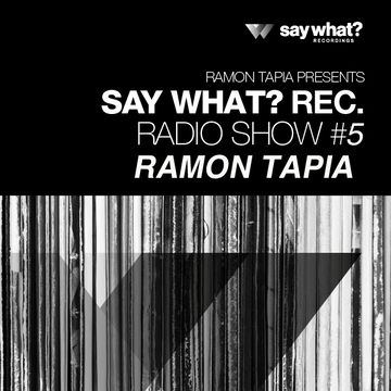 2013-05-31 - Ramon Tapia - Say What Podcast 005.jpg