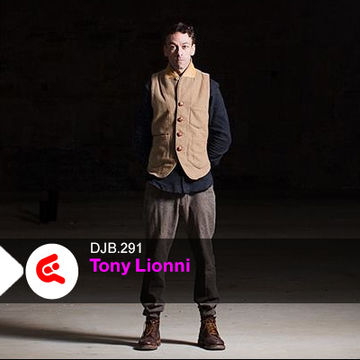 2014-01-20 - Tony Lionni - DJBroadcast Podcast 291.jpg