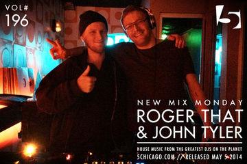 2014-05-05 - Roger That & John Tyler - New Mix Monday (Vol.196).jpg