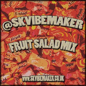 2014-08-22 - SK Vibemaker - Fruit Salad Mix.jpg