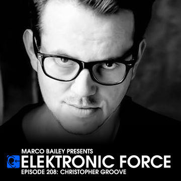 2014-12-18 - Christopher Groove - Elektronic Force Podcast 208.jpg