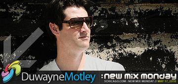 2010-05-17 - Duwayne Motley - New Mix Monday.jpg