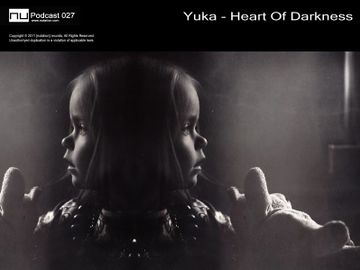 2011-04-08 - Yuka - Heart Of Darkness (Nu Podcast 027).jpg
