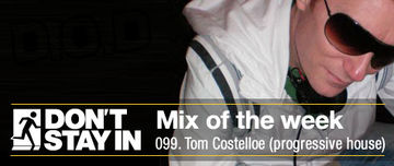 2011-08-15 - Tom Costelloe - Don't Stay In Mix Of The Week 099.jpg