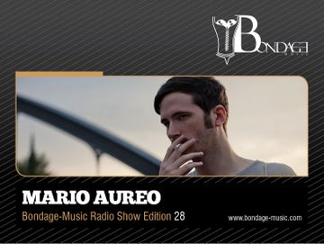 2012-11-20 - Mario Aureo - Bondage-Music Show Edition 28, Ibiza Global Radio.jpg