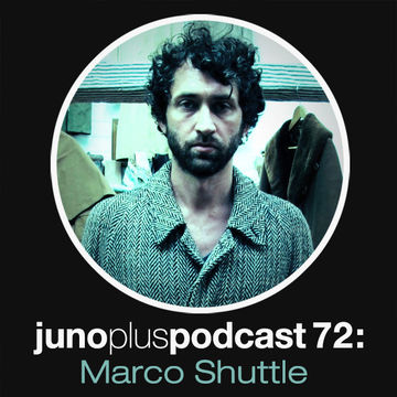 2013-10-23 - Marco Shuttle - Juno Plus Podcast 72.jpg