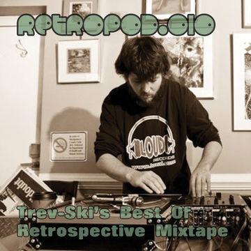 2012-05-18 - Trev-Ski - Best Of Retrospective Mixtape (RETROPOD.010).jpg