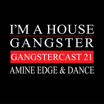 2013-10-23 - Amine Edge & DANCE - Gangstercast 21.png