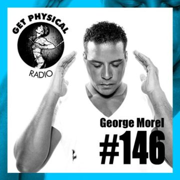 2014-05-02 - George Morel - Get Physical Radio 146.jpg