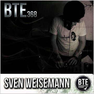 2014-06-20 - Sven Weisemann - Background Techno Experience Episode 368.jpg