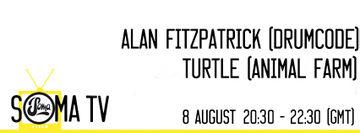 2014-08-08 - Turtle, Alan Fitzpatrick - Soma TV 8.jpg