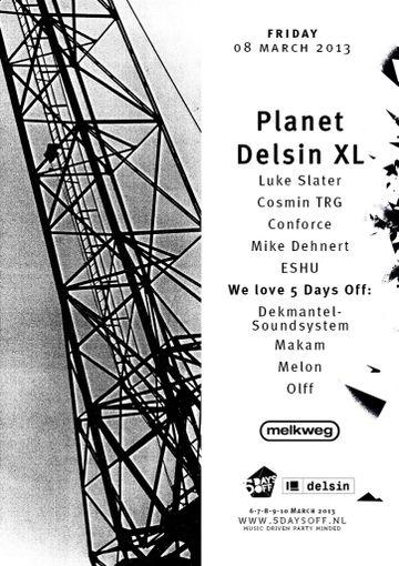 2013-03-08 - Planet Delsin XL & We Love, 5 Days Off, Melkweg.jpg
