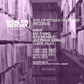 2013-11-04 - Boiler Room London x 180 Proof Records.jpg
