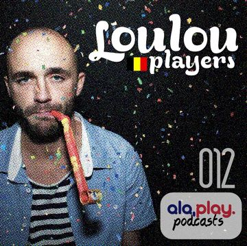 2013-07-26 - Loulou Players - ala.play Podcast 012.jpg