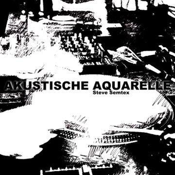 2013-10-04 - Steve Semtex - Akustische Aquarelle (Promo Mix).jpg