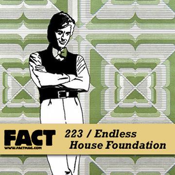 2011-02-18 - Endless House Foundation - FACT Mix 223.jpg