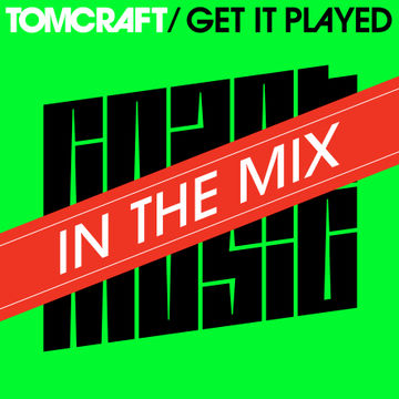 2012-05-11 - Tomcraft - Get It Played (Promo Mix).jpg
