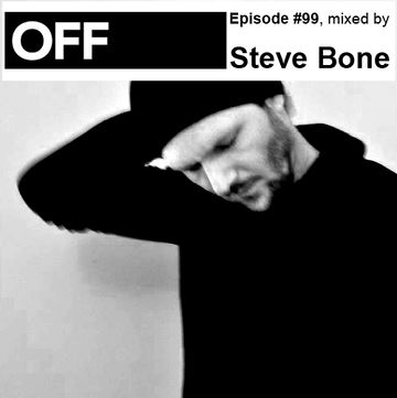 2013-05-22 - Steve Bone - OFF Recordings Podcast 99.jpg