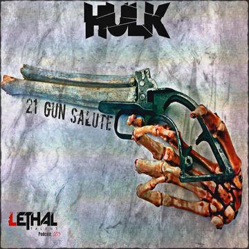 2013-08-09 - Hulk - 21 Gun Salute (Lethal Talent Podcast 003).jpg