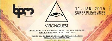 2014-01-11 - Visionquest presents Superpleasures, Fusion Beach Club, The BPM Festival.jpg