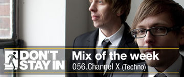 2010-10-11 - Channel X - Don't Stay In Mix Of The Week 056.jpg