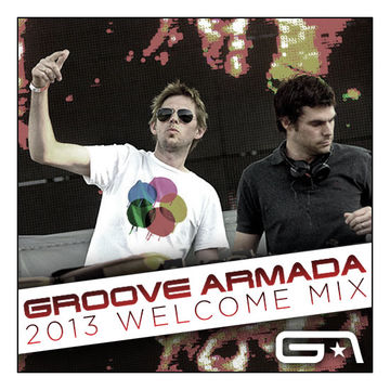 2013-01-23 - Groove Armada - 2013 Welcome Mix.jpg