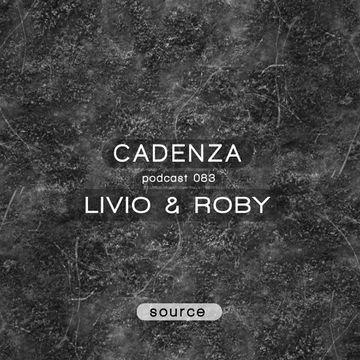 2013-09-25 - Livio & Roby - Cadenza Podcast 083 - Source.jpg