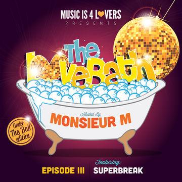 2013-10-11 - Superbreak - The LoveBath Episode 003.jpg