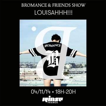 2014-11-04 - LOUISAHHH!!! - Bromance & Friends, Rinse FM France.jpg