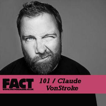 2009-11-16 - Claude VonStroke - FACT Mix 101.jpg