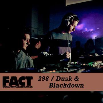 2011-11-07 - Dusk & Blackdown - FACT Mix 298.jpg
