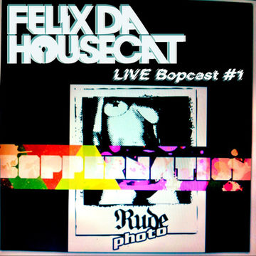 2011-12-28 - Felix Da Housecat - Bopper Nation LIVE Bopcast 1.jpg