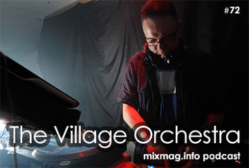 2012-05-04 - The Village Orchestra - Mixmag.info Podcast 72.jpg