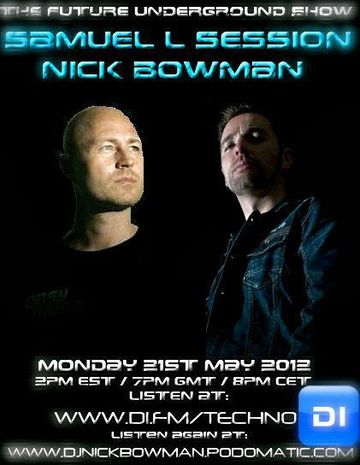 2012-05-21 - Samuel L Session, Nick Bowman - The Future Underground Show.jpg